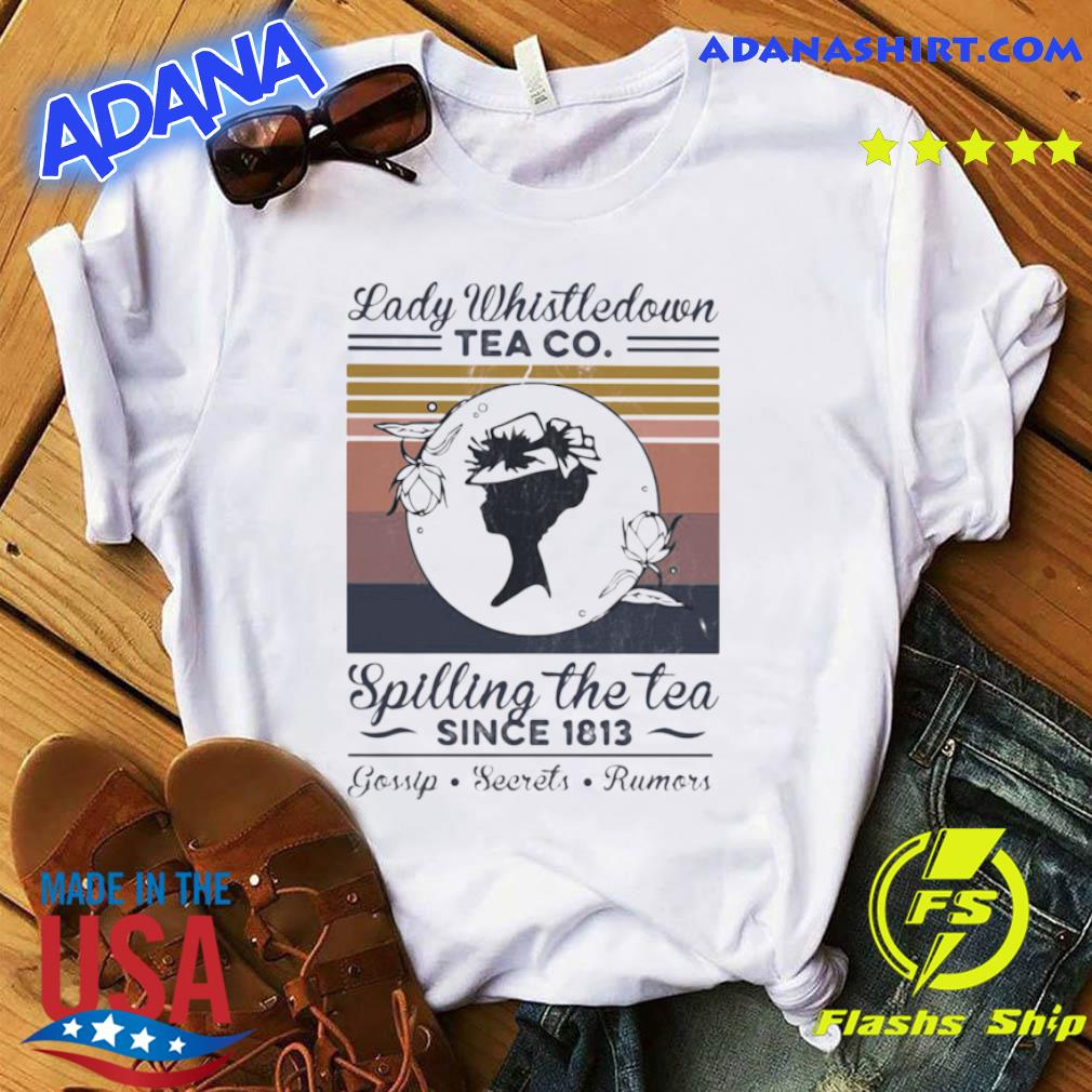 Lady Whistledown Tea Co Spilling The Tea Since 1813 Vintage shirt