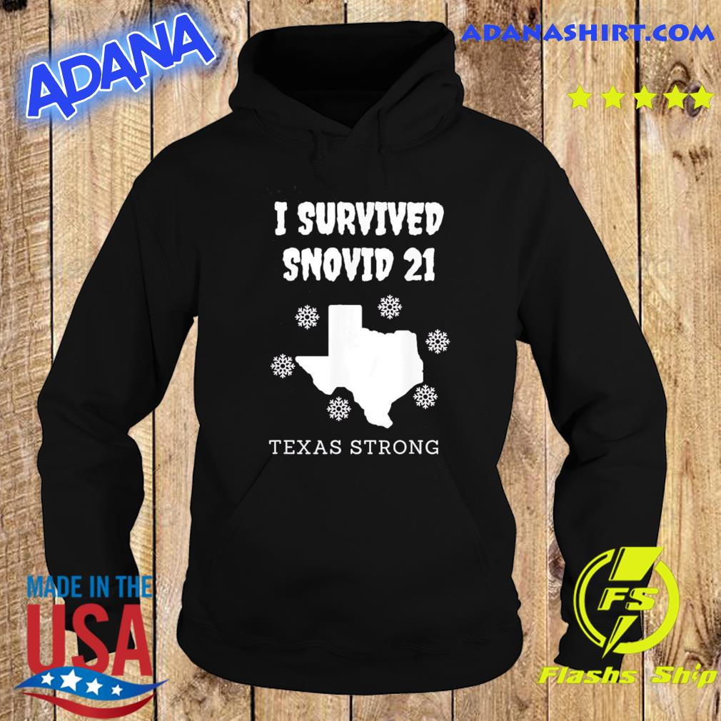 Official I Survived Snowvid 2021 Texas Strong T-Shirt Hoodie