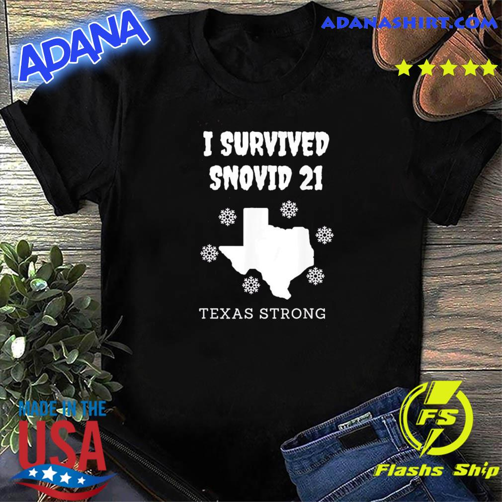 Official I Survived Snowvid 2021 Texas Strong T-Shirt