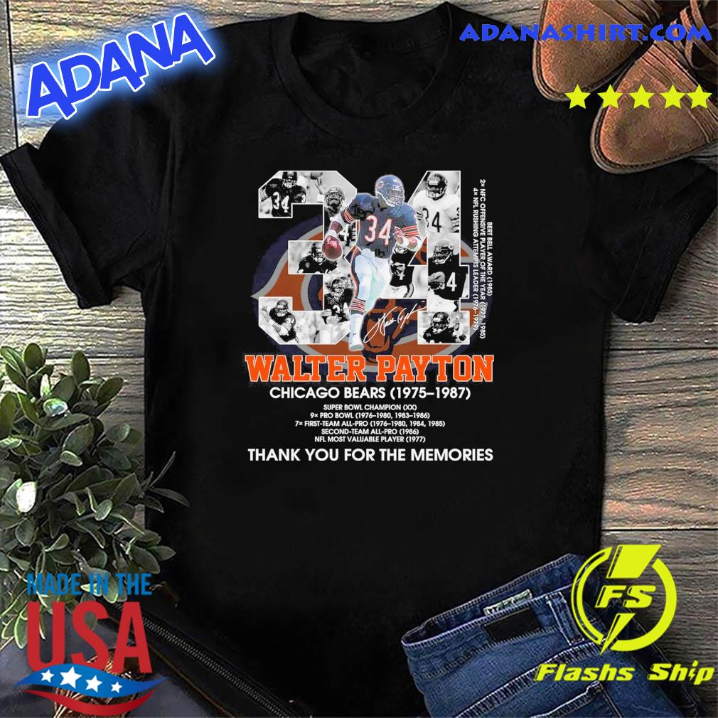 34 Walter Payton Chicago Bears 1975 1987 Signatures Thanks For The Memories Shirt