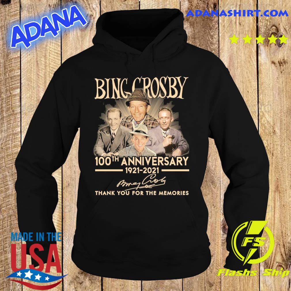 Bing Crosby 100th Anniversary 1921 2021 Signatures Thank You For The Memories Shirt Hoodie