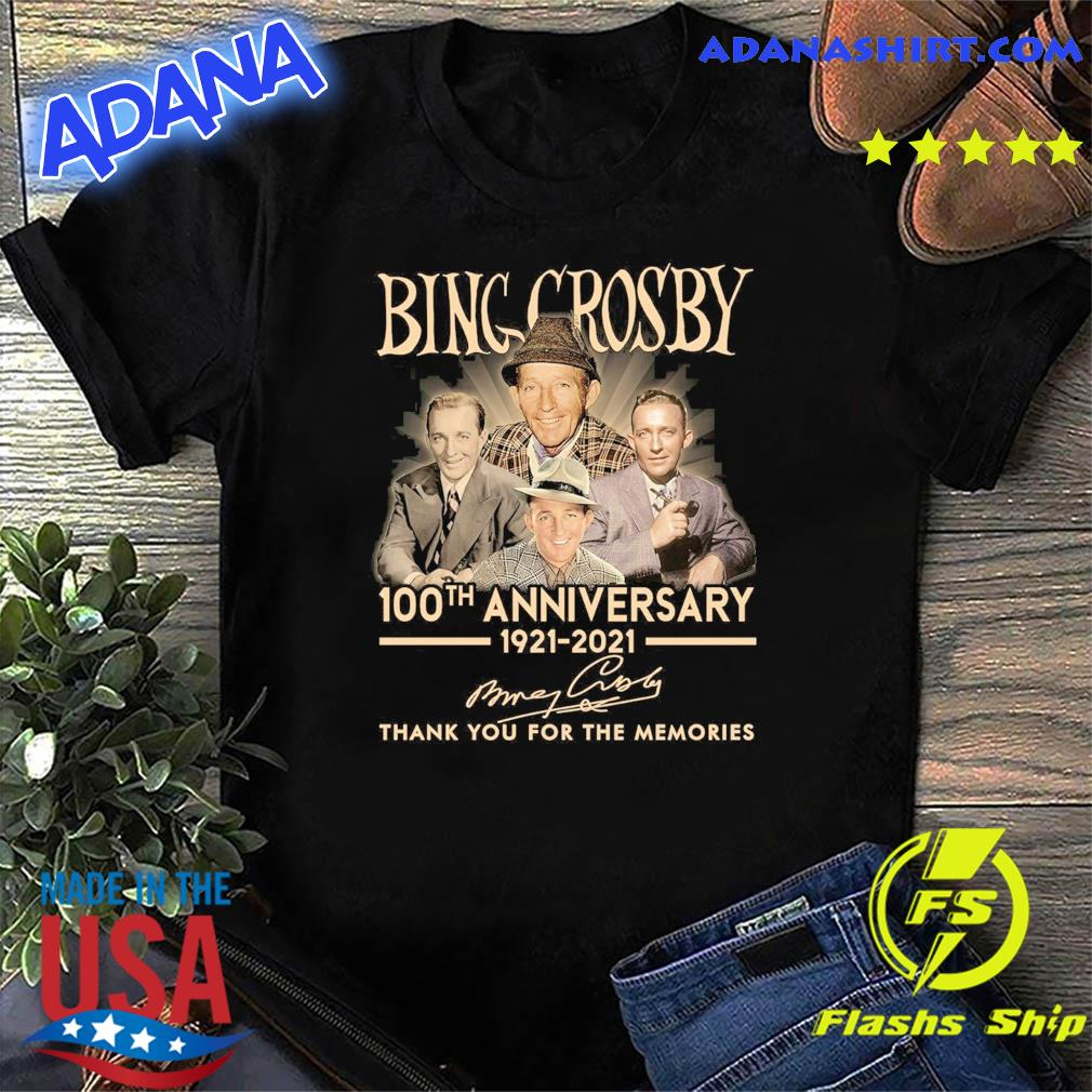 Bing Crosby 100th Anniversary 1921 2021 Signatures Thank You For The Memories Shirt