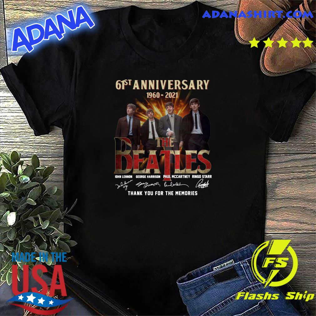Official 61st Anniversary 1960 2021 Of The Beatles Signatures Thank You For The Memories Shirt
