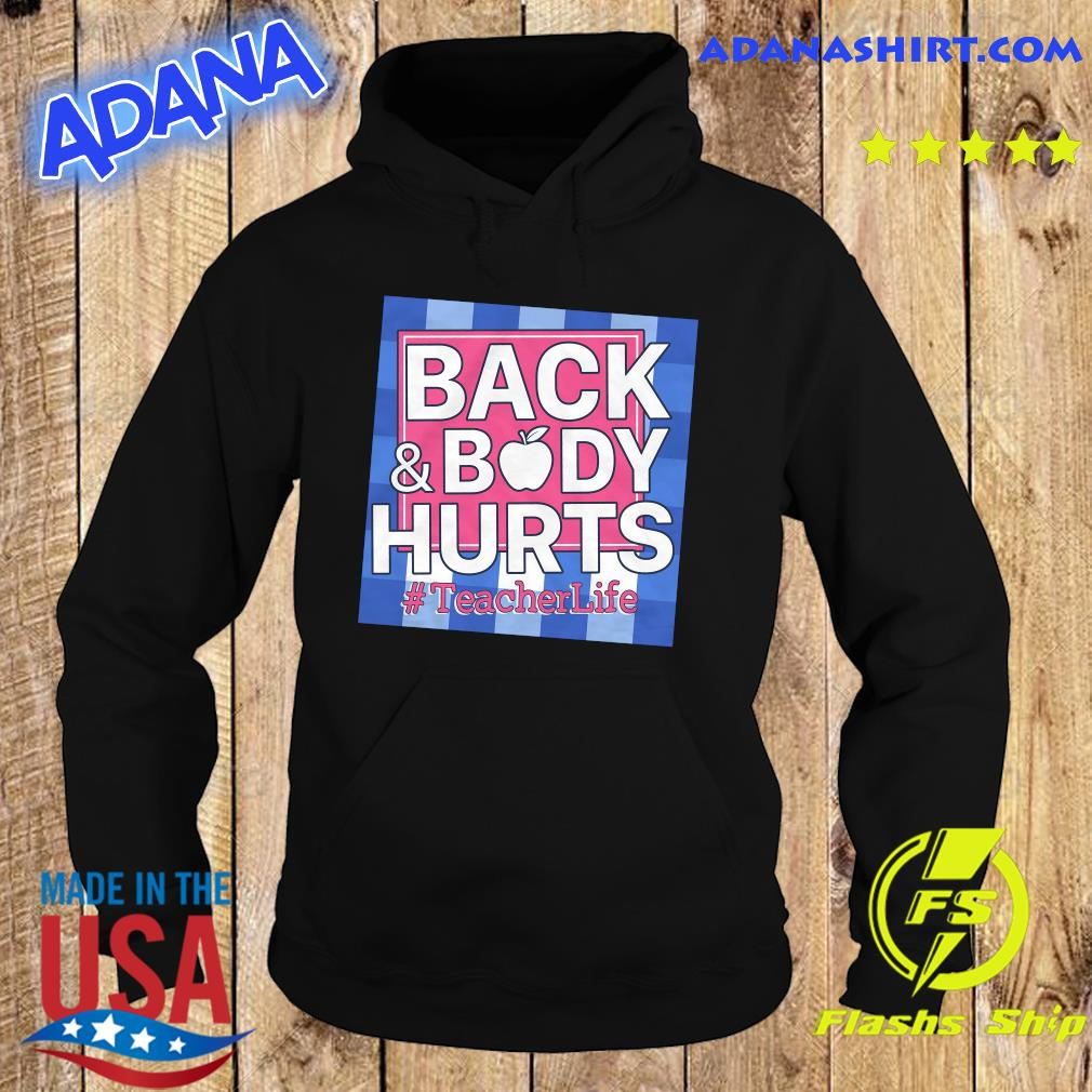 Official Back And Body Hurts #teacherlife Shirt Hoodie