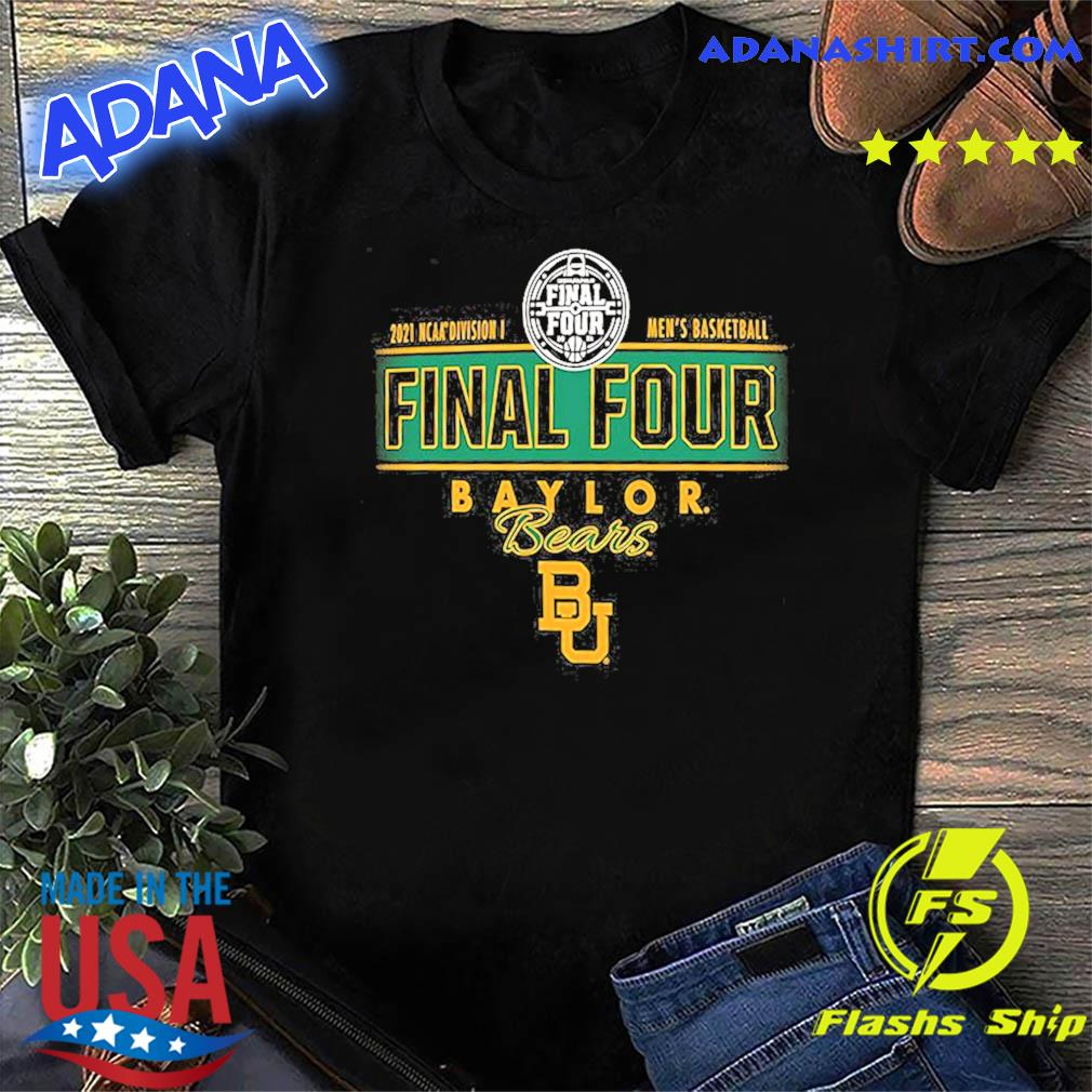 2021 NCAA Divisions Men's Basketball Final Four Baylor Bears BU shirt