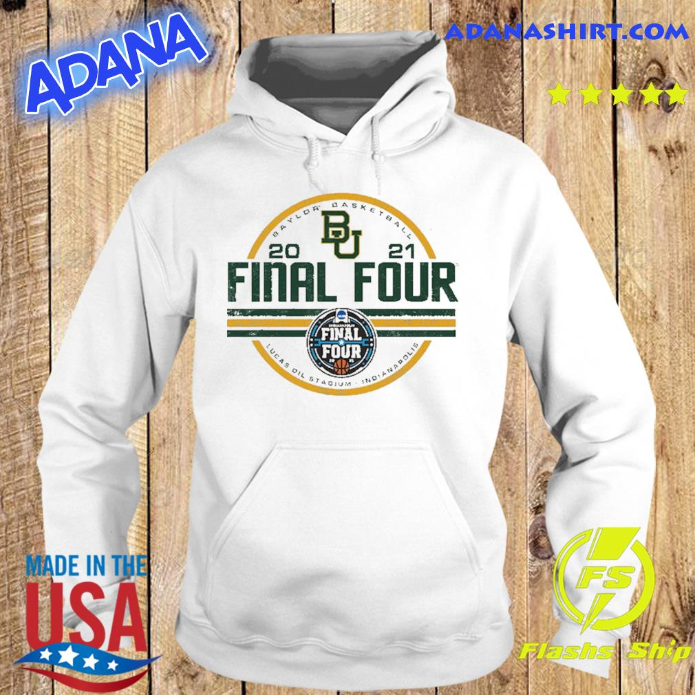 Baylor Bears BU With Baylor Basketball 2021 Final Four Shirt Hoodie