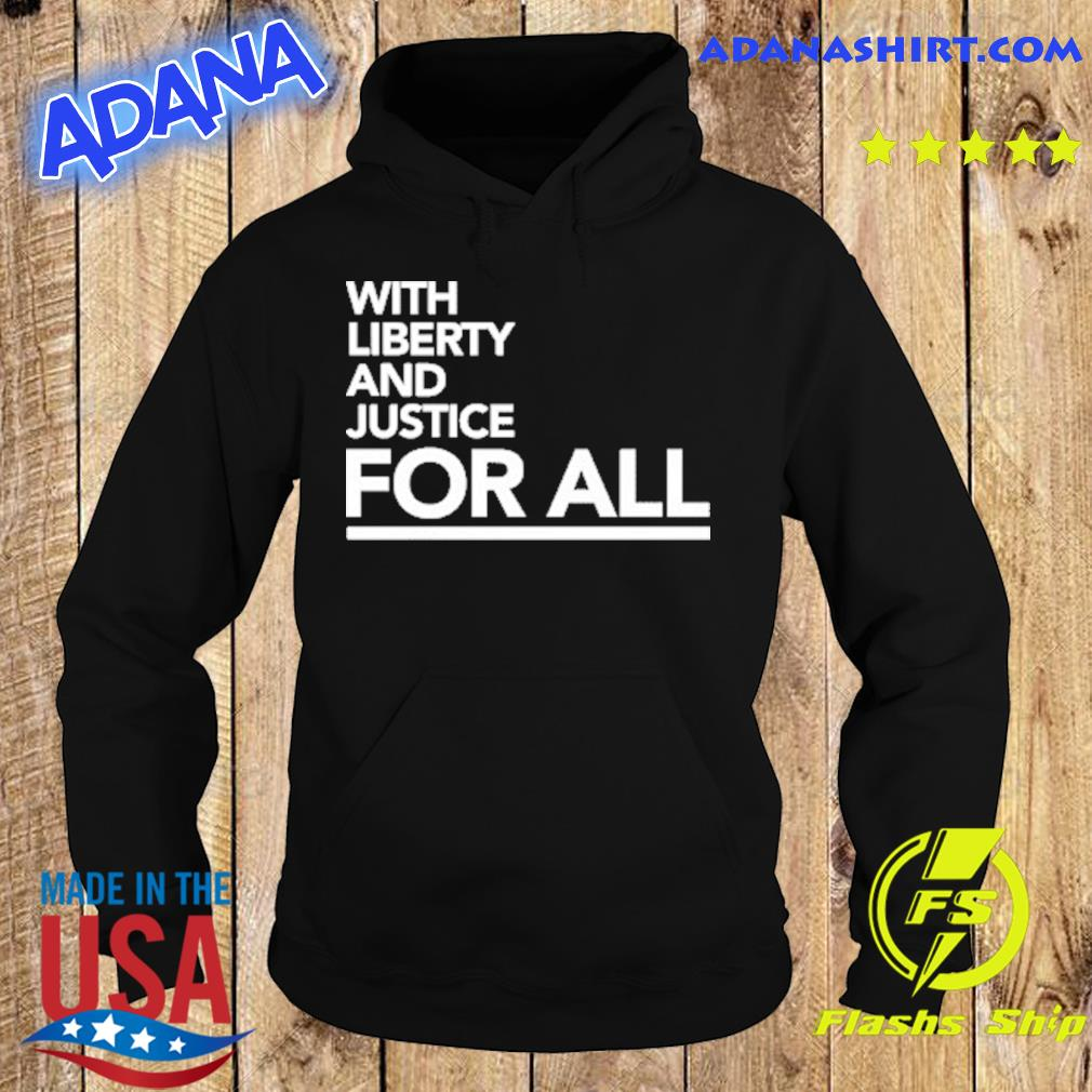 Official 2021 NBA With Liberty And Justice For All Shirt Hoodie