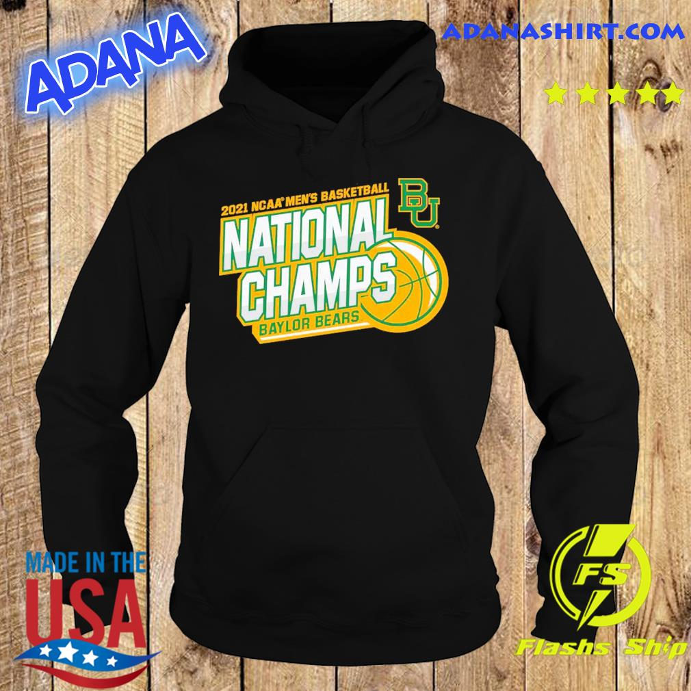 Official BU Baylor Bears 2021 NCAA Men's Basketball National Champions Shirt Hoodie