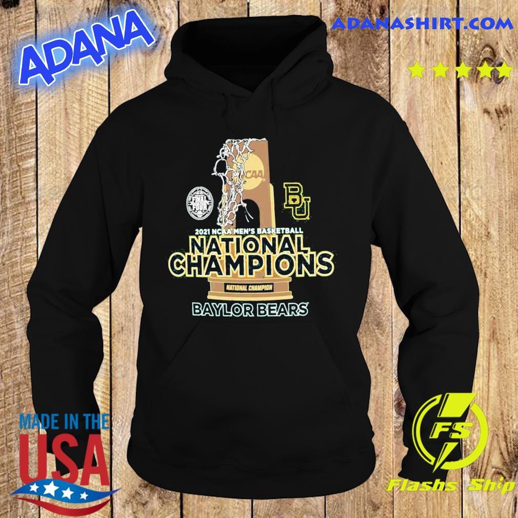Official BU Baylor Bears National Champions Cup 2021 NCAA Men's Basketball Final Four Shirt Hoodie
