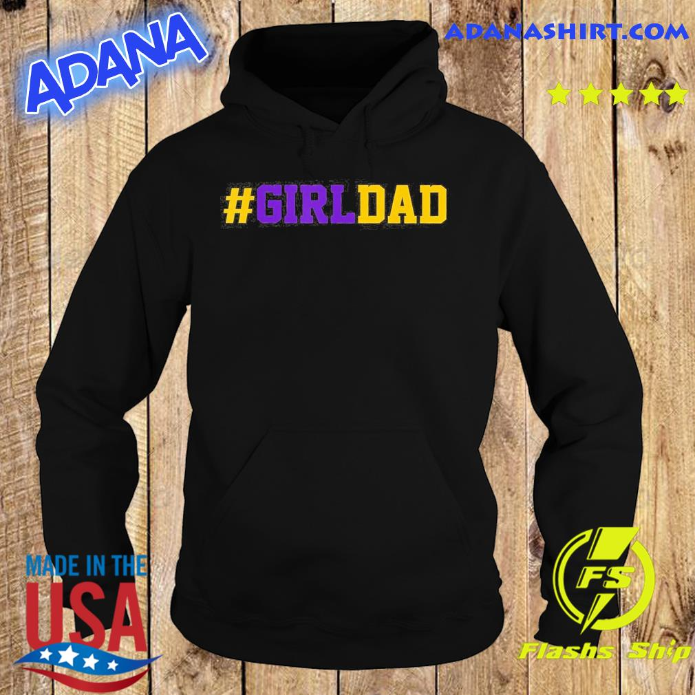 Official Girl Dad - Happy Mother's Day And Father's Day 2021 Shirt Hoodie