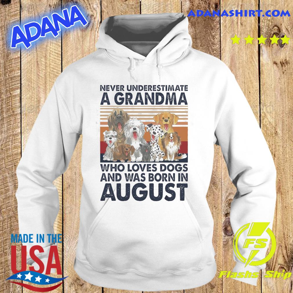Official Never Underestimate A Grandma Who Loves Dogs And Was Born In August Vintage Shirt Hoodie