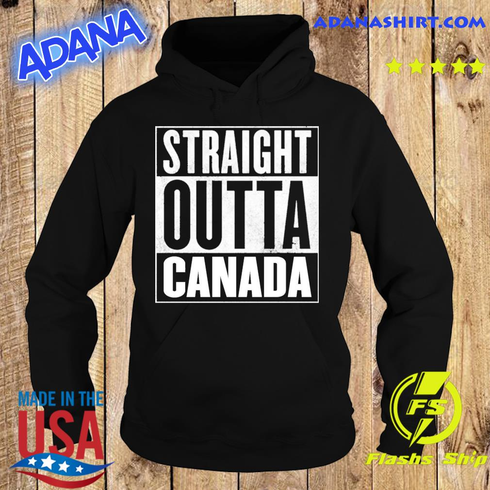 Official Straight Outta Canada Shirt Hoodie