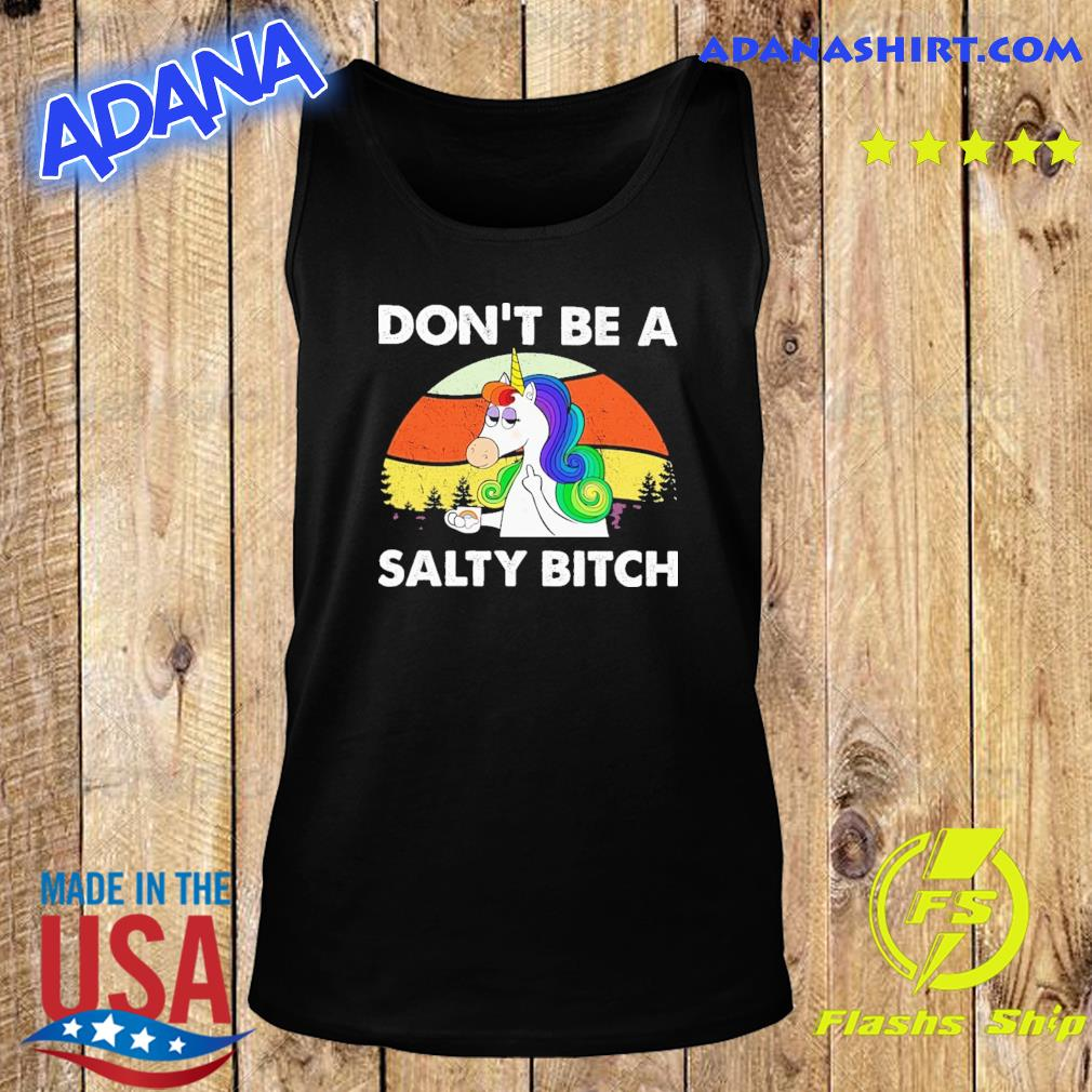 Official Unicorn Don't Be A Salty Bitch Vintage Shirt Tank Top