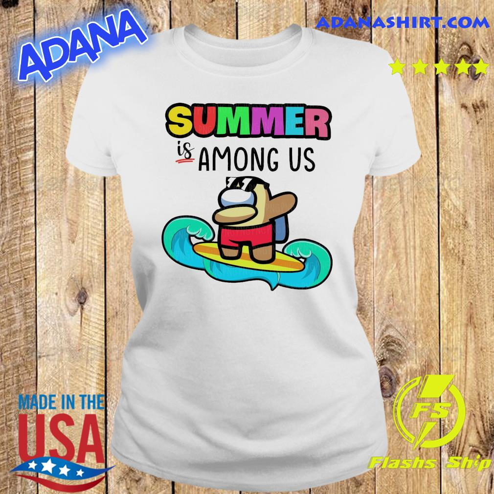 Official Summer Is Among Us Dabbing And Surfing Shirt Ladies tee