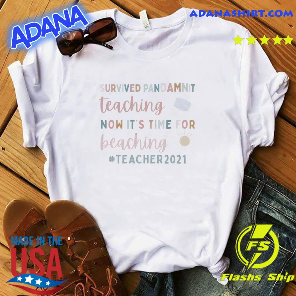 Survived Pandammit Teaching Now It's Time For Beaching Teacher 2021 Shirt