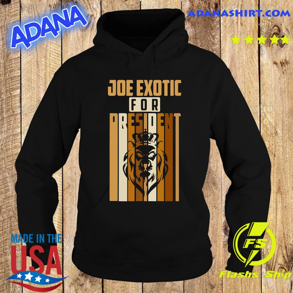 Joe Exotic For President 2020 Shirt Hoodie