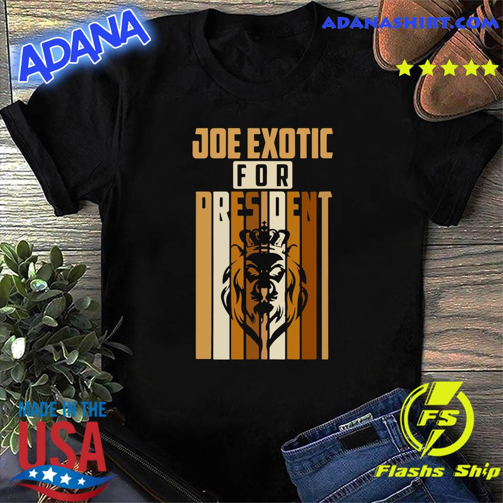 Joe Exotic For President 2020 Shirt
