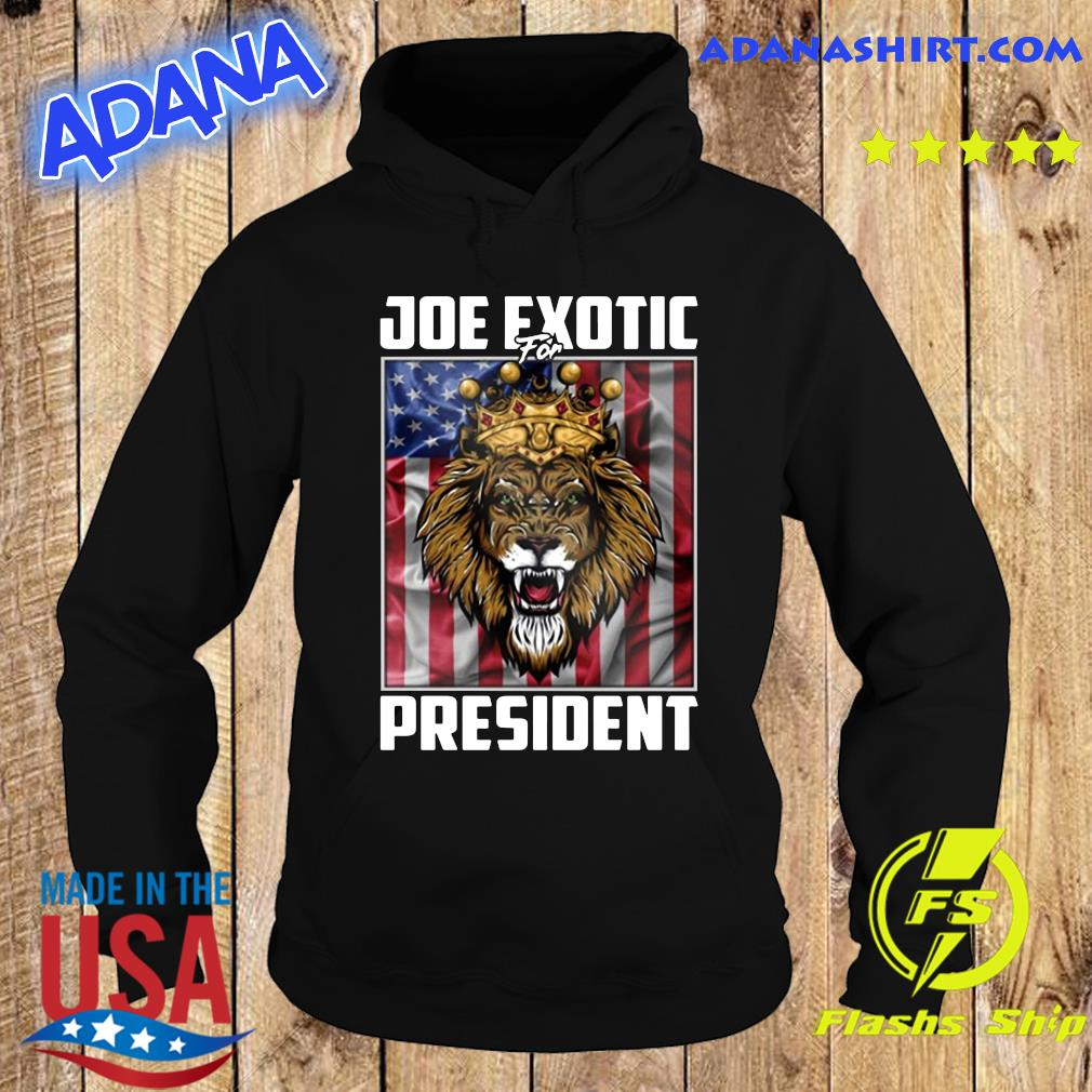 Joe Exotic For President Tiger King Shirt Hoodie