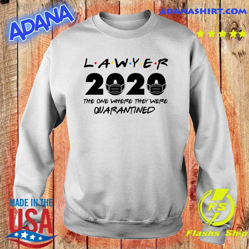Lawyer 2020 the one where they were quarantined s Sweater