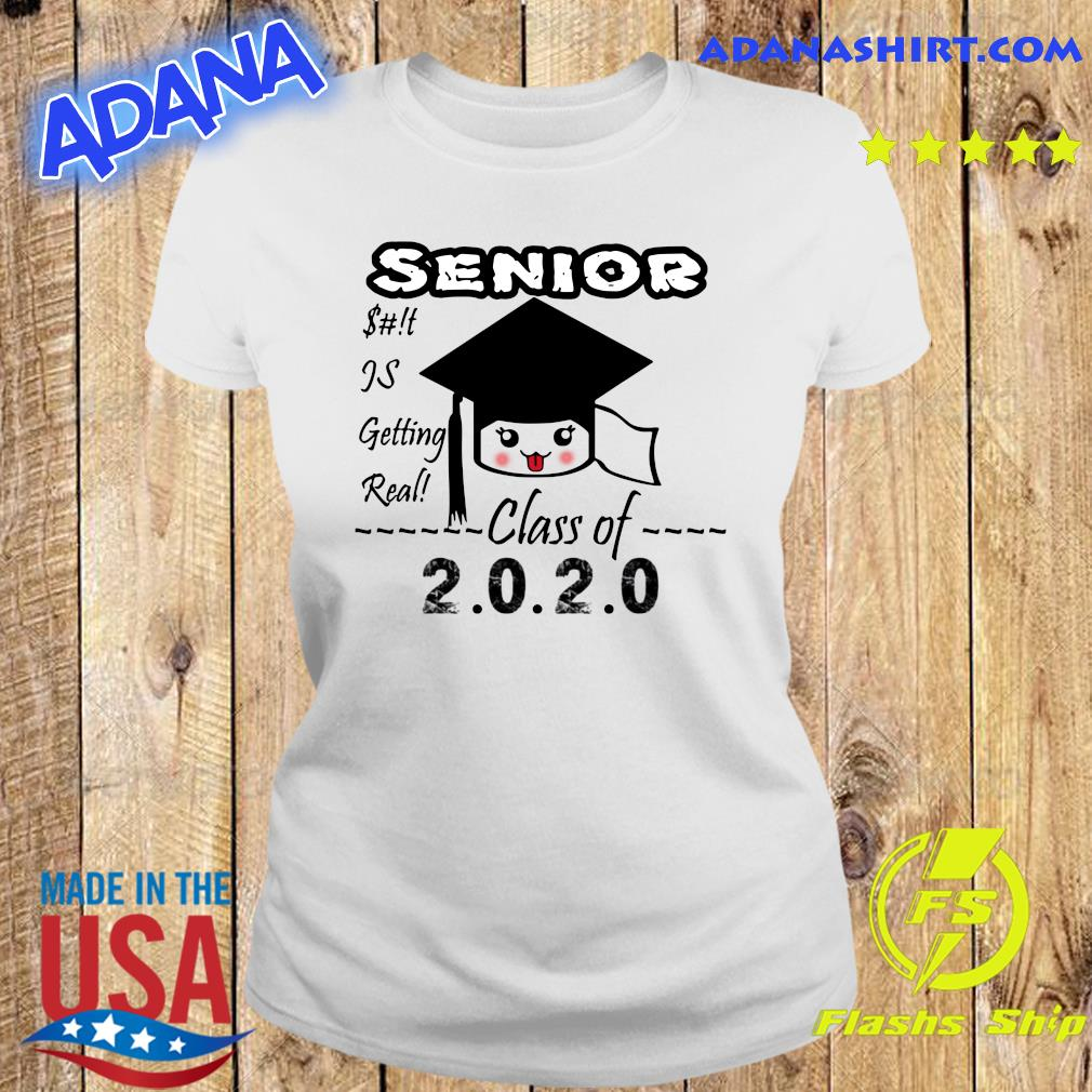 Senior Class Of 2020 Toilet Paper Is Getting Real Shirt Ladies tee