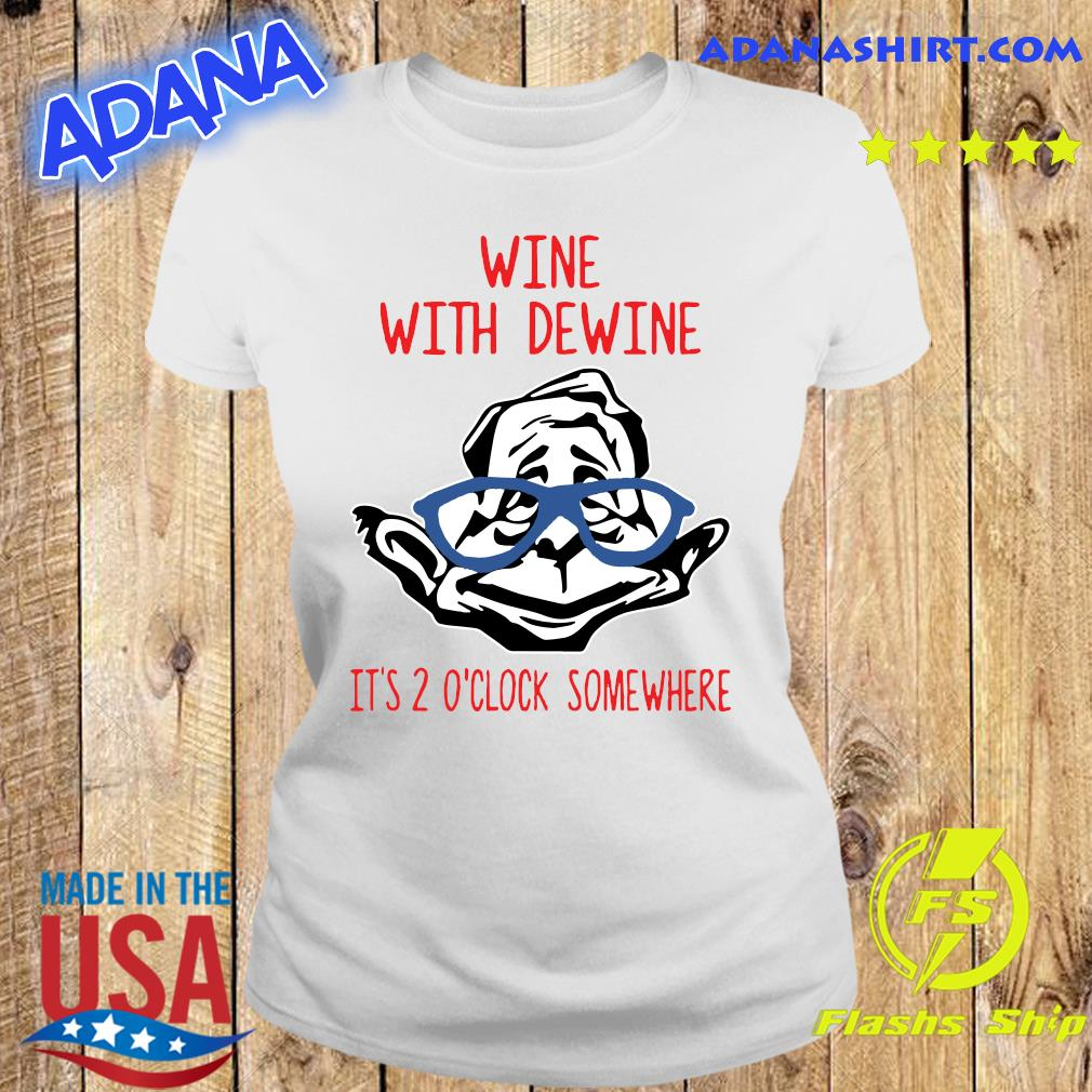Wine With Dewine It's 2 O'Clock Somewhere T-Shirt Ladies tee
