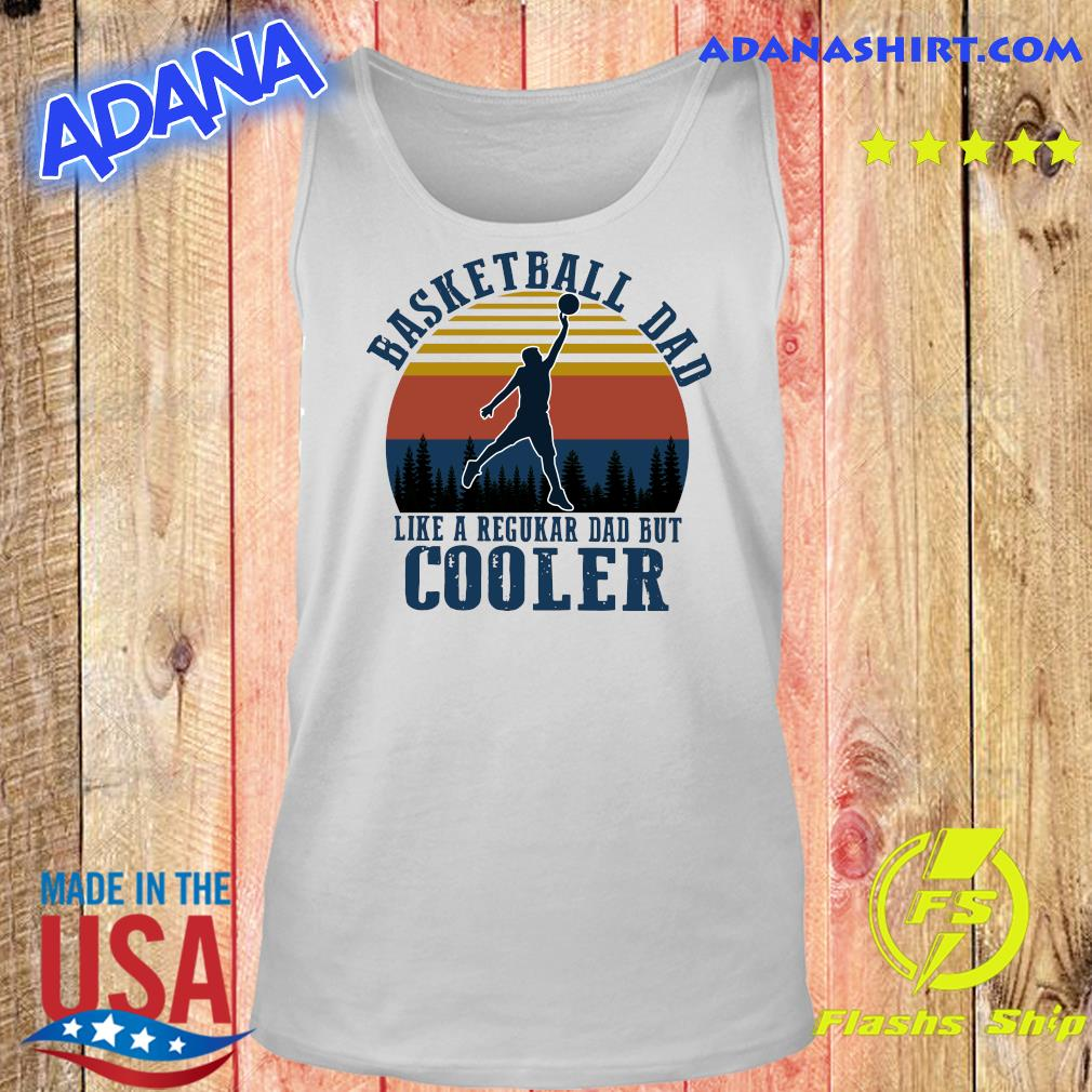 Basketball Dad Like A Regular Dad But Cooler Vintage Shirt Tank top