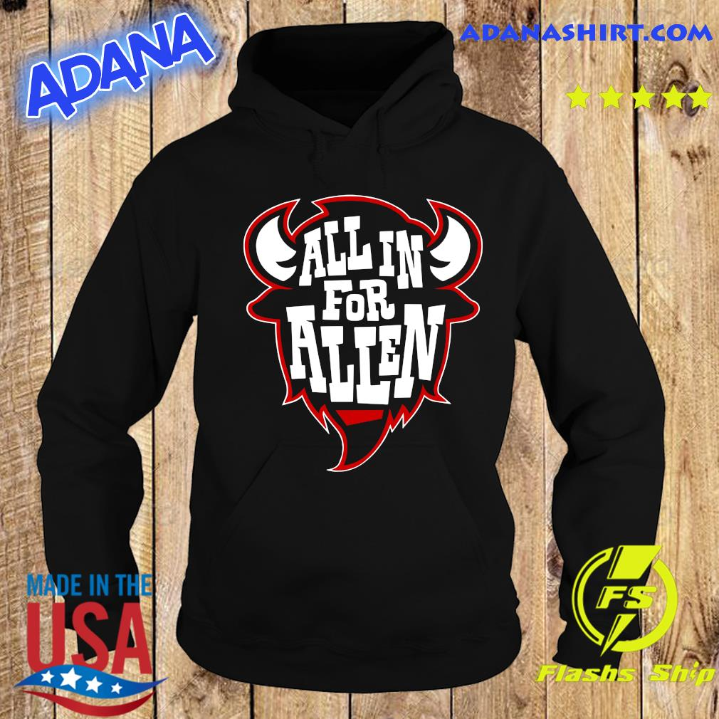 All In For Allen Shirt Hoodie
