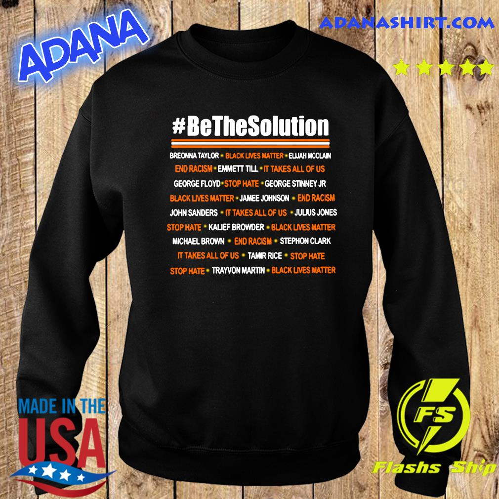 Be The Solution Shirt Sweater