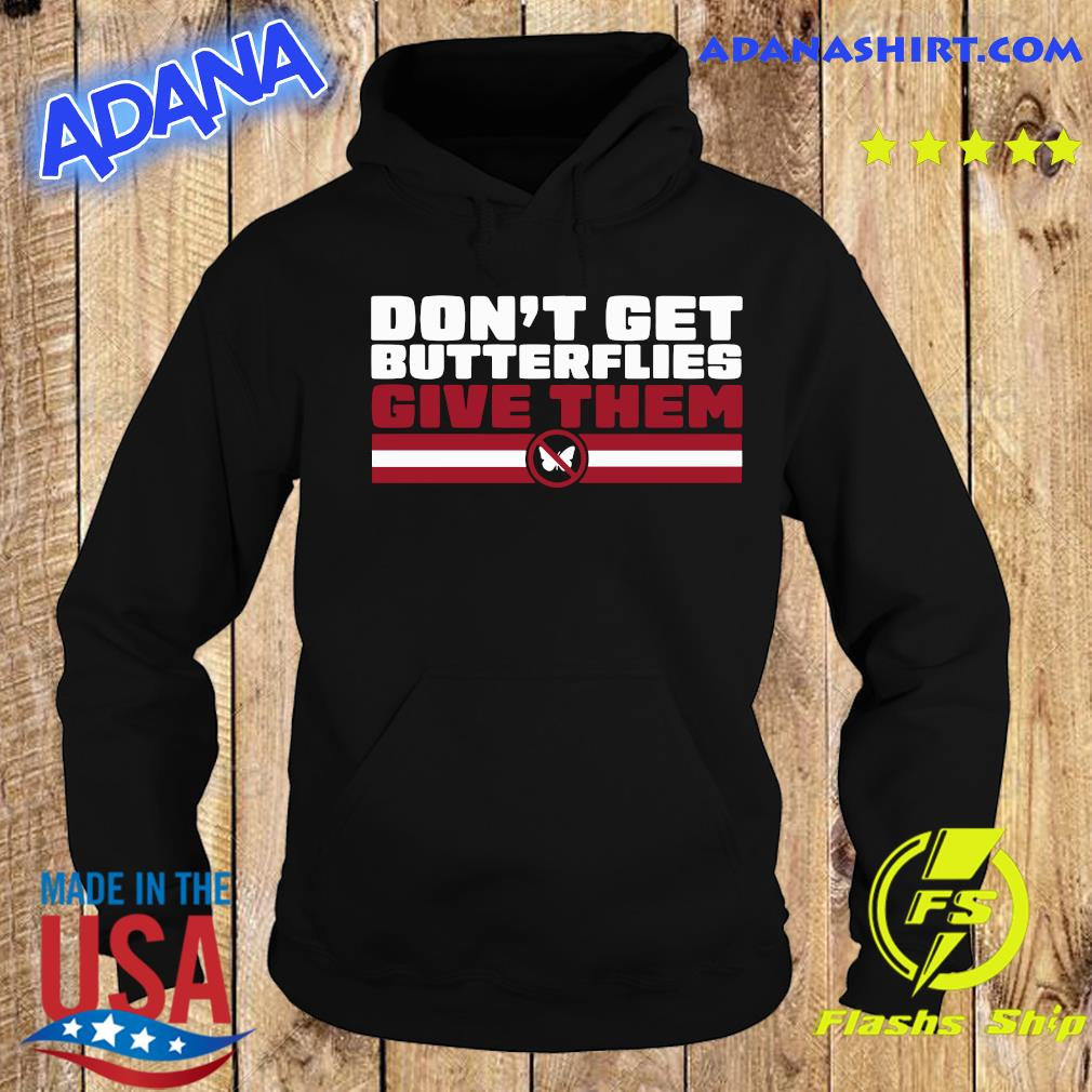 Don't Get Butterflies New England Football Shirt Hoodie