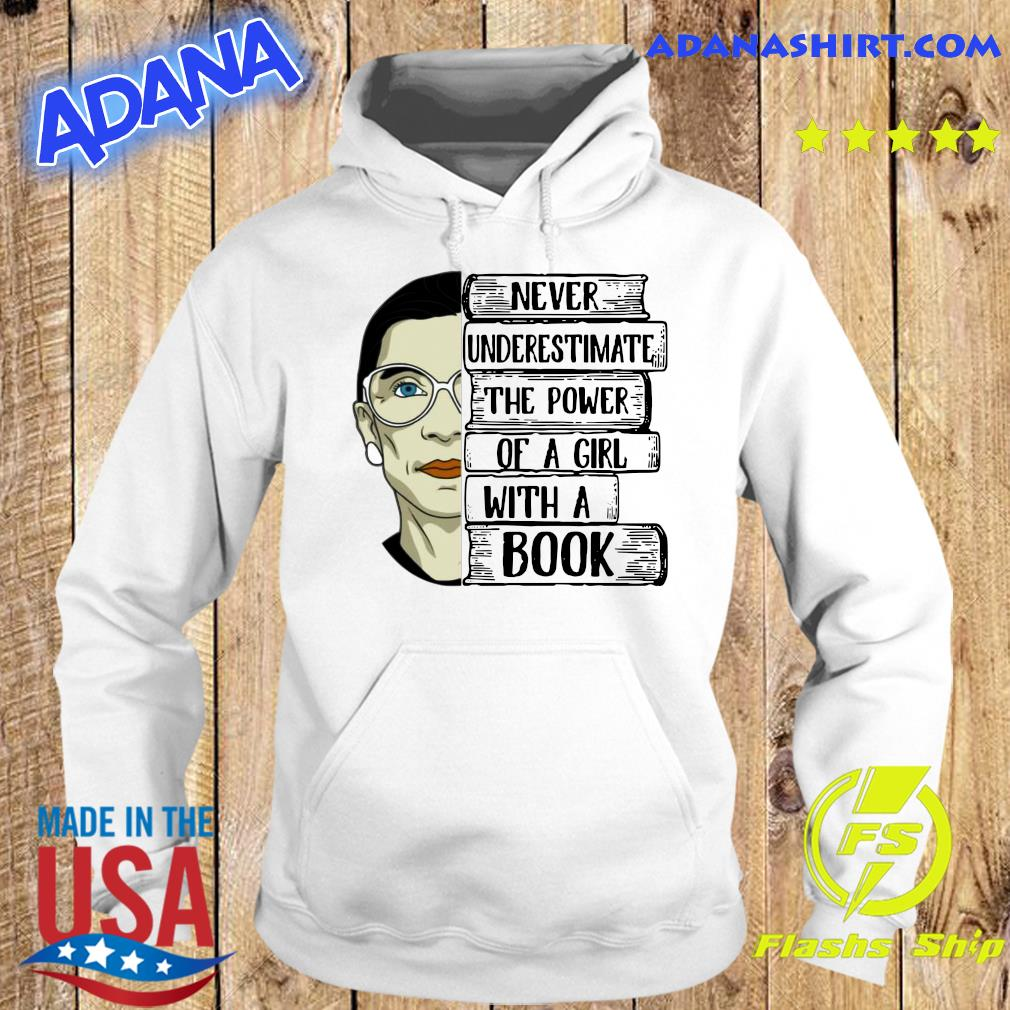 Ruth Bader Ginsburg RBG Never Underestimate The Power Of A Girl With A Book Shirt Hoodie