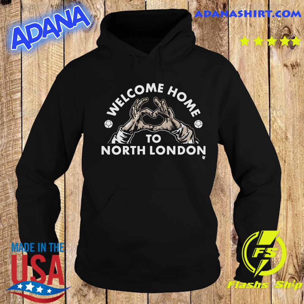 Welcome Home to North London T-Shirt Hoodie