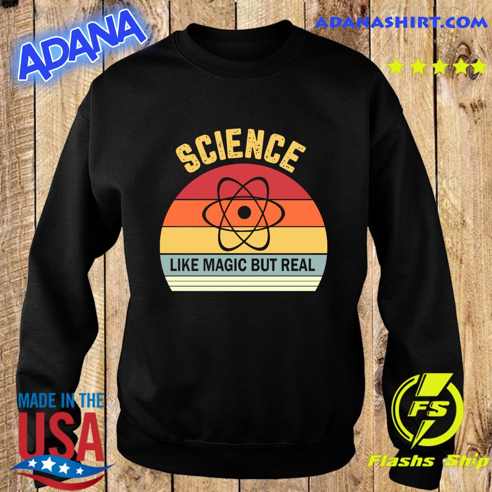 Science Like Magic But Real Funny Retro Science Teacher Shirt Sweater