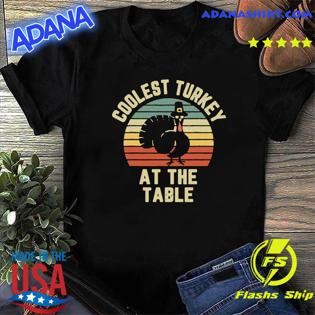 Thanksgiving Retro Coolest Turkey At The Table Vintage Retro Shirt
