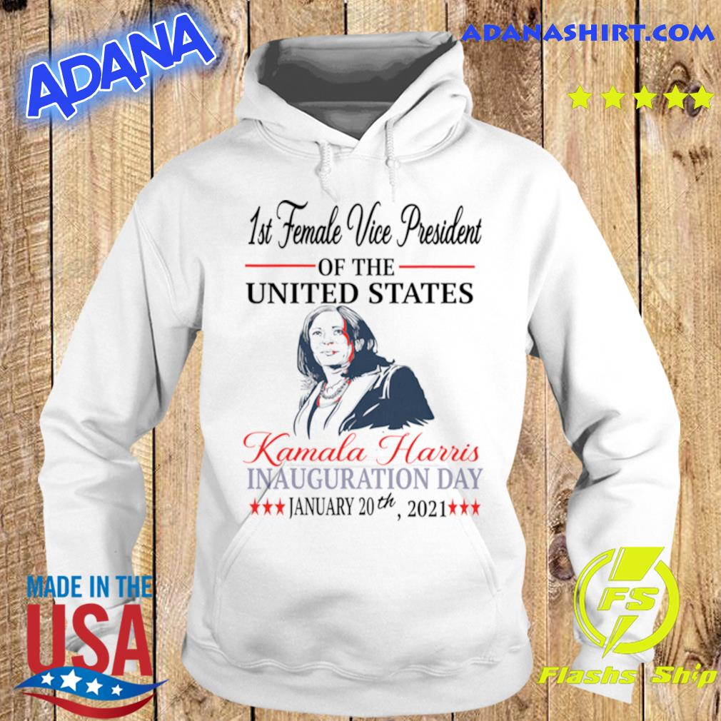 1st Female Vice President Of The United States Kamala Harris Inauguration Day 2021 Election s Hoodie