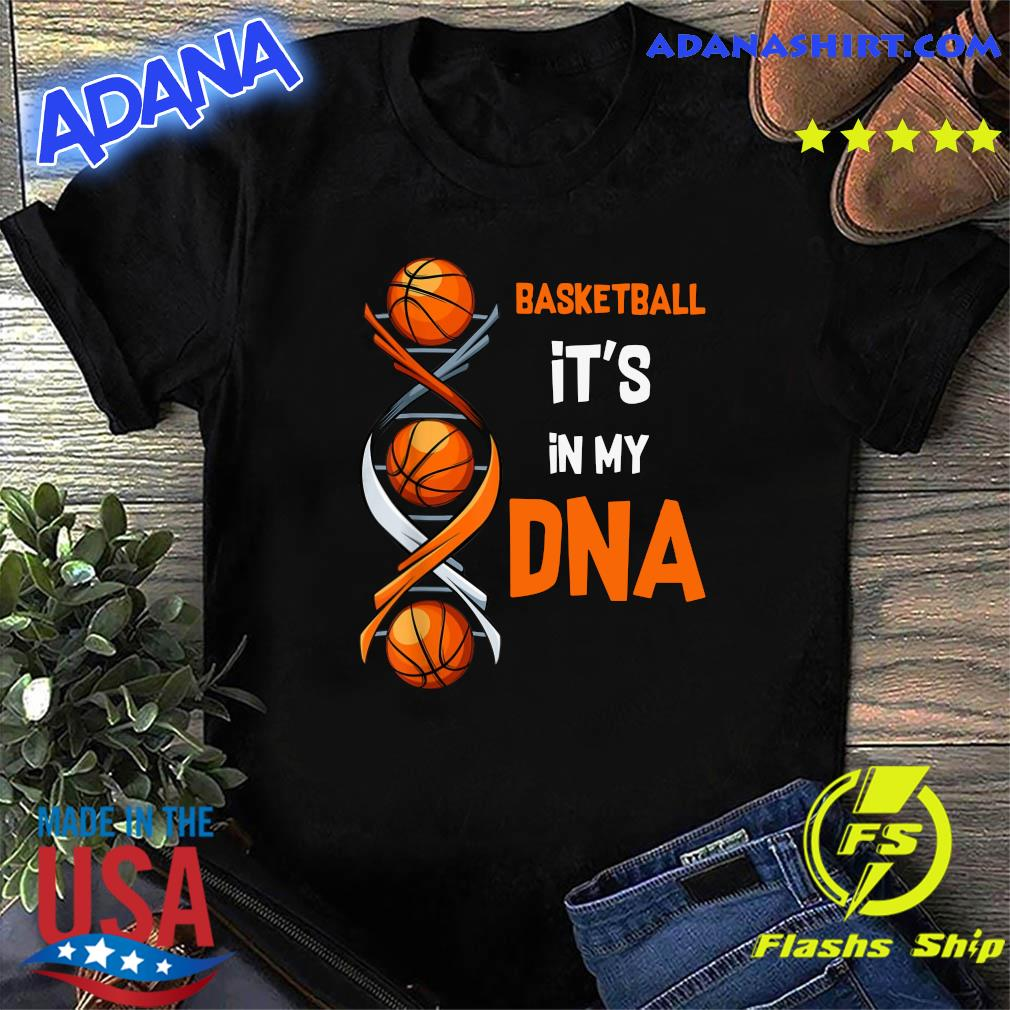 Basketball It's In My Dna 2021 Shirt