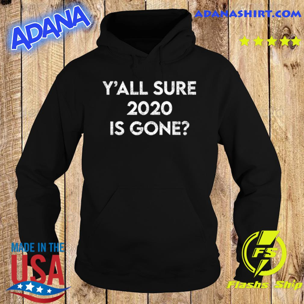 Is 2021 going to be a good year Sure 2020 Is Gone s Hoodie