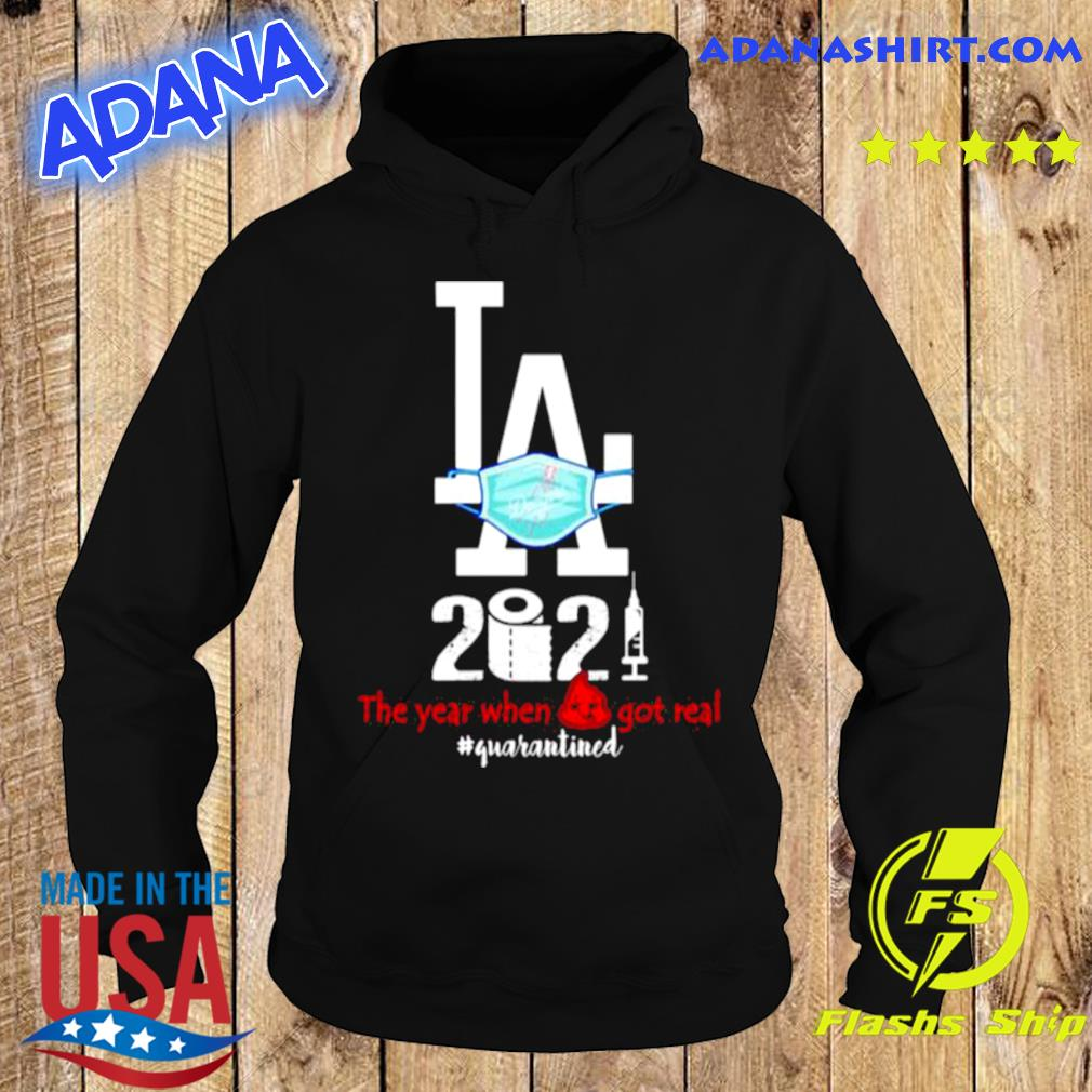 Los Angeles 2021 When Got Real Quarantined Covid 19 s Hoodie