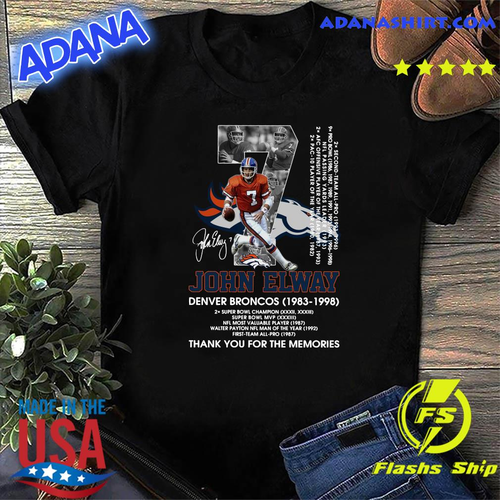 Official 7 John Elway Denver Broncos 1983 1998 Signature Thanks For The Memories Shirt