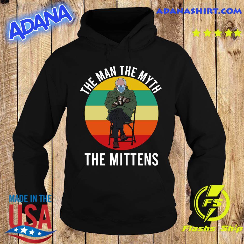 Official Bernie Sanders The Man The Myth The Mittens 2021 Vintage Shirt Hoodie