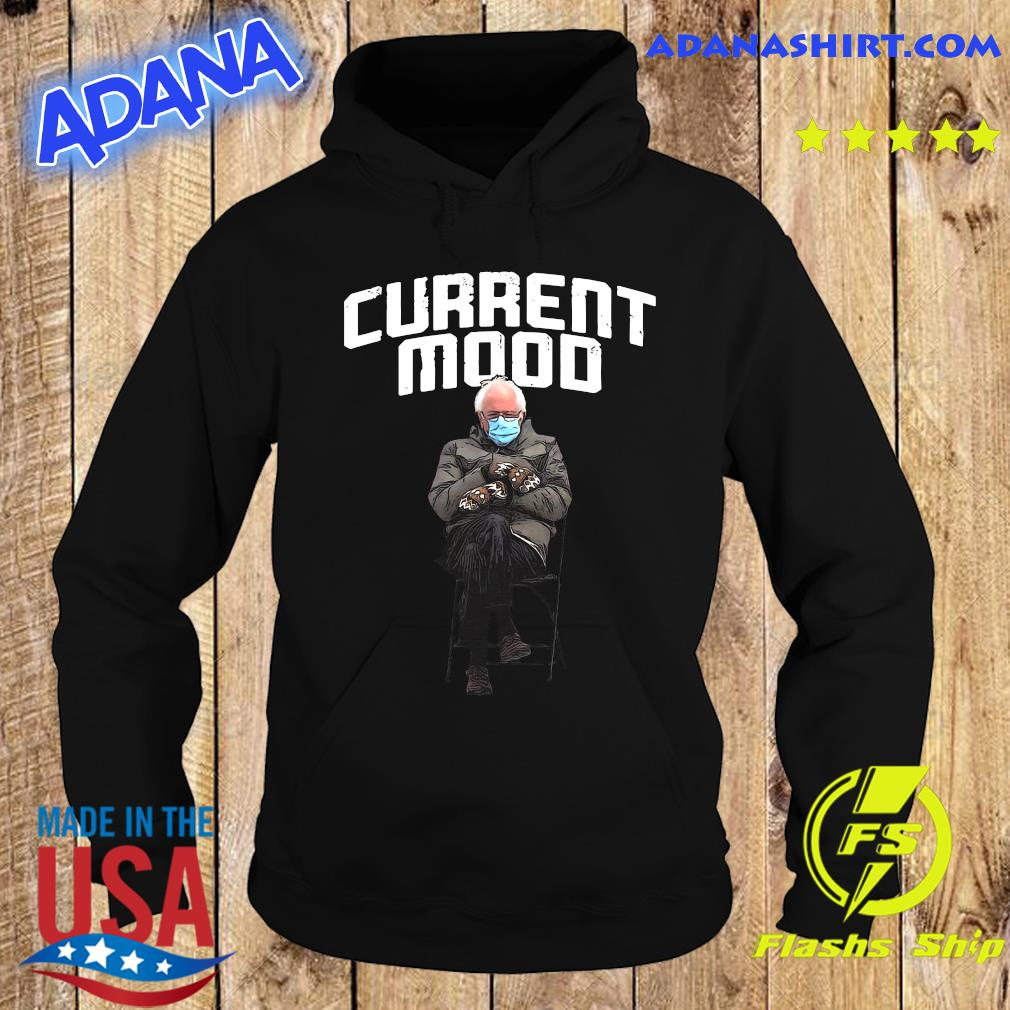 Official The Bernie Sanders Current Mood 2021 Inauguration Shirt Hoodie