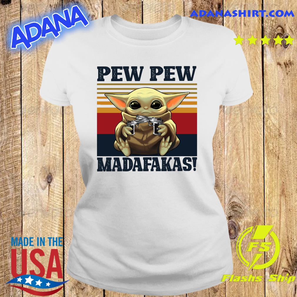 Official Star Wars Baby Yoda Hug Pew Pew Madafakas Vintage Shirt Ladies tee