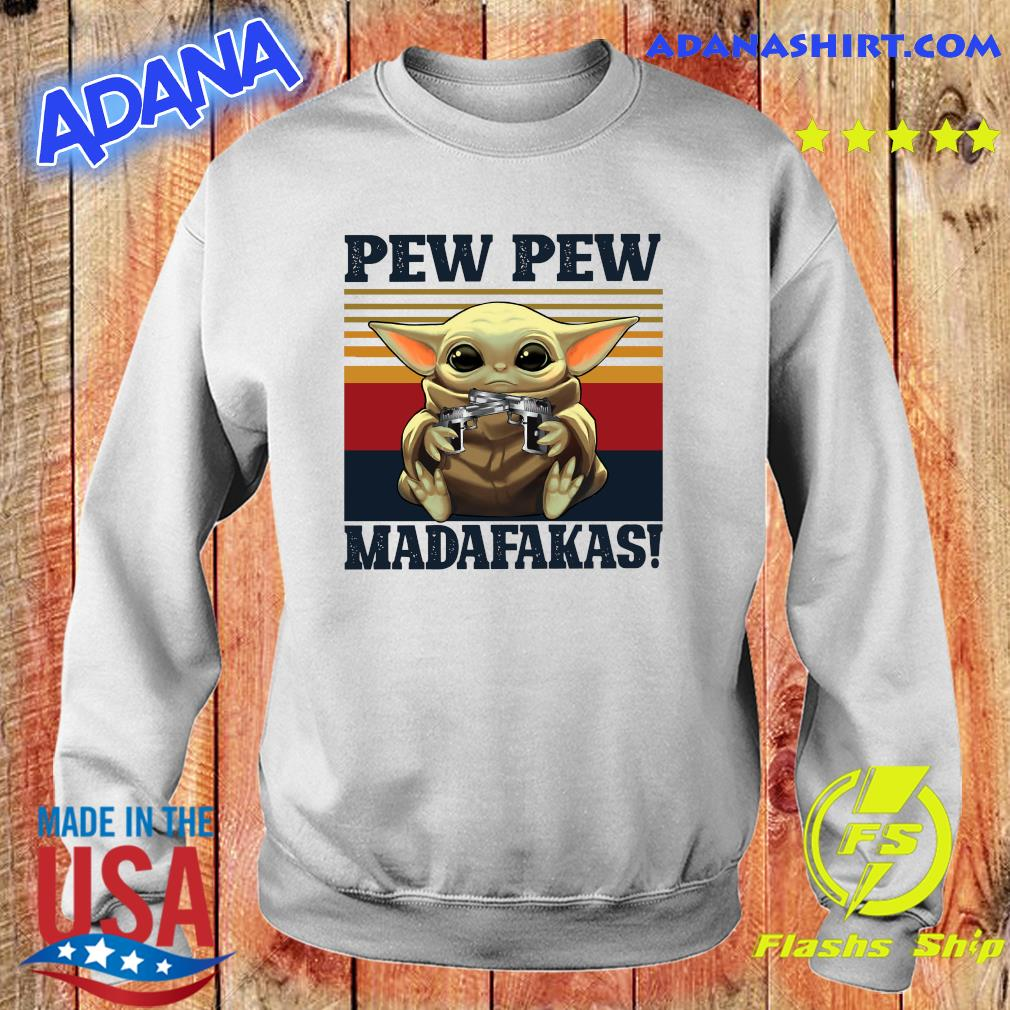 Official Star Wars Baby Yoda Hug Pew Pew Madafakas Vintage Shirt Sweater