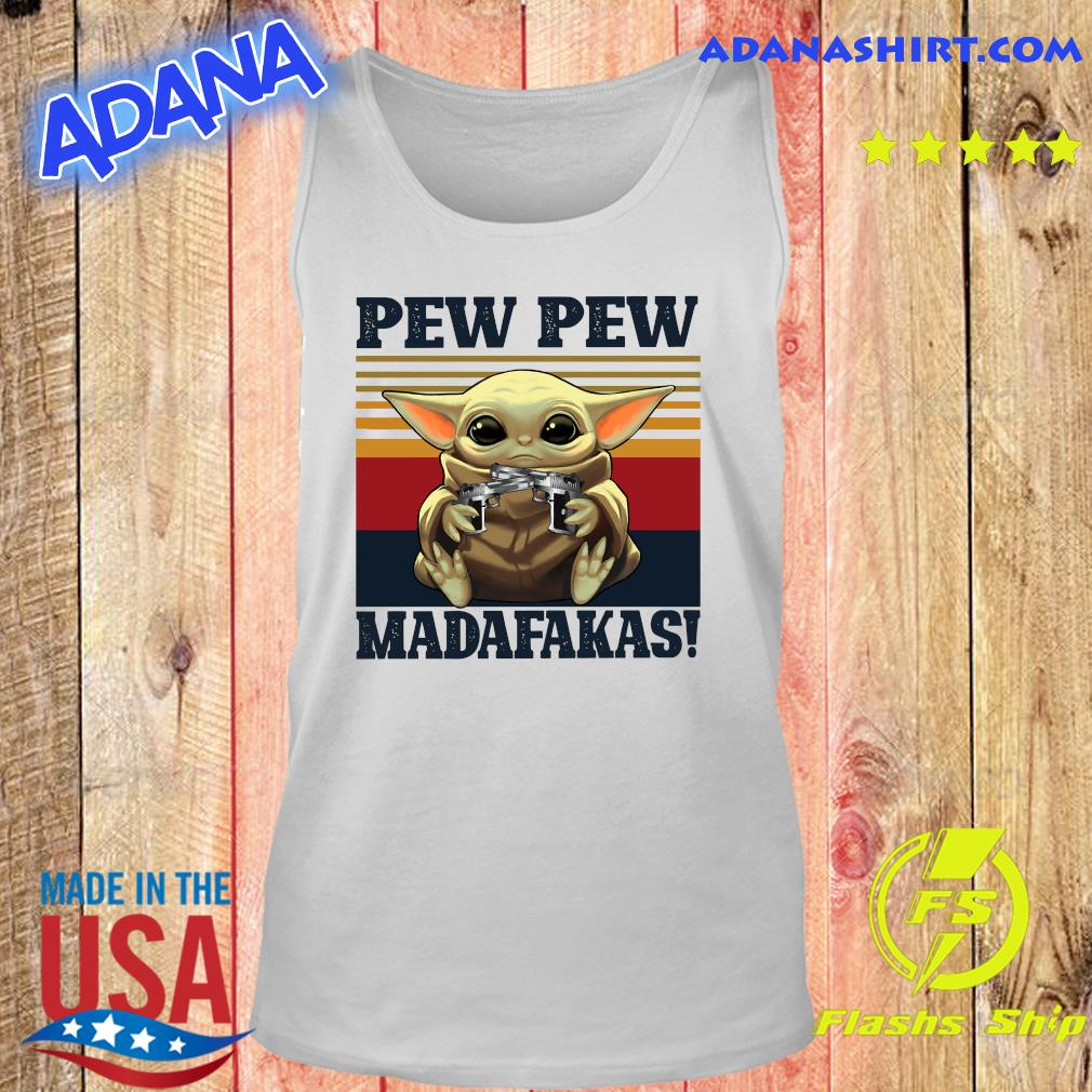 Official Star Wars Baby Yoda Hug Pew Pew Madafakas Vintage Shirt Tank top